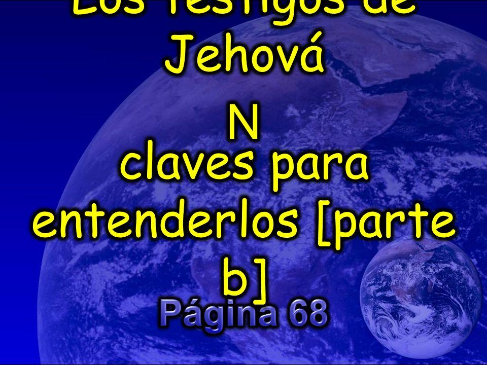 Los testigos de Jehová claves para entenderlos [parte b]